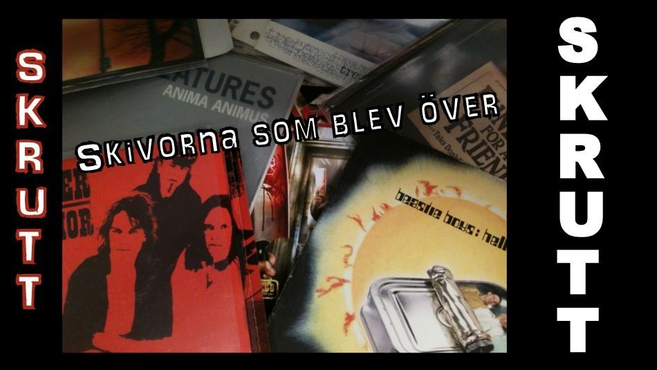 SKRUTT - SKIVORNA SOM BLEV 'ÖVER'